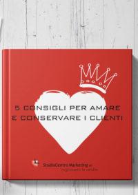 5 consigli per amare e conservare i clienti